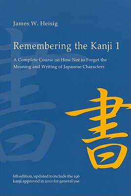 Remembering the Kanji By Heisig, James W.